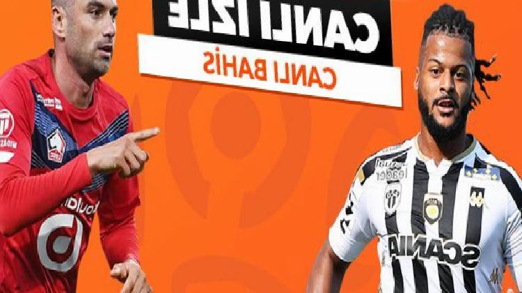 Angers – Lille maçı canlı izle! Angers Lille maçı hangi kanaldan canlı yayınlanacak?